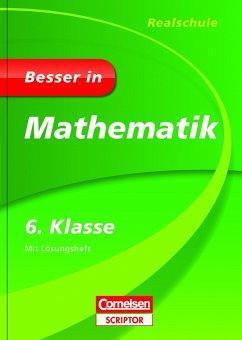 Besser in Mathematik - Realschule 6. Klasse - Cornelsen Scriptor - Finnern, Maike; Weber, Barbara