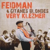 Feidman & Gitanes Blondes, Very Klezmer, 1 Audio-CD