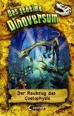 Der Raubzug des Coelophysis / Das geheime Dinoversum Bd.16