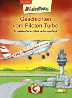 Geschichten vom Piloten Turbo - Gehm, Franziska
