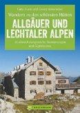 Wandern zu den schönsten Hütten. Allgäuer und Lechtaler Alpen