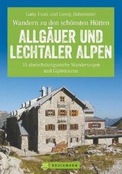 Erlebnis Wandern: Hüttenwandern Allgäuer und Le...