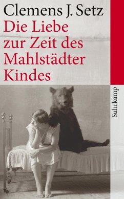 Die Liebe zur Zeit des Mahlstädter Kindes - Setz, Clemens J.