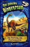 Die Rettung des Plateosaurus / Das geheime Dinoversum Bd.15