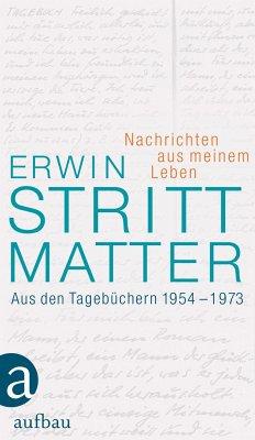 Nachrichten aus meinem Leben - Strittmatter, Erwin