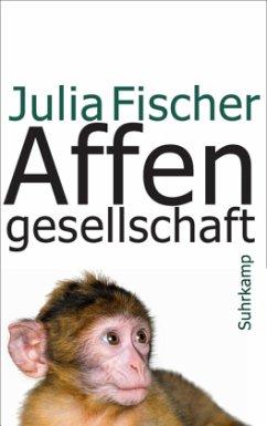 Affengesellschaft - Fischer, Julia