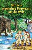 Mit dem magischen Baumhaus um die Welt / Das magische Baumhaus Sammelband Bd.2