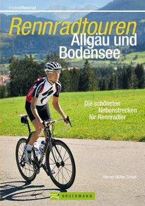 Rennradtouren Allgäu und Bodensee - Müller-Schell, Werner