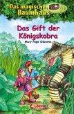Das Gift der Königskobra / Das magische Baumhaus Bd.43