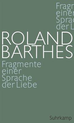 Fragmente einer Sprache der Liebe - Barthes, Roland