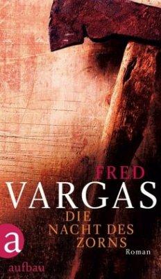Die Nacht des Zorns / Kommissar Adamsberg Bd.12 - Vargas, Fred