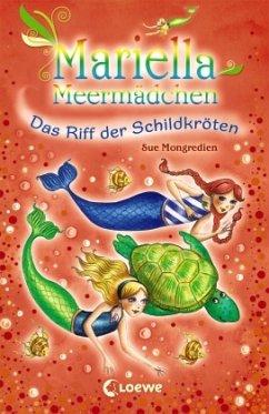 Das Riff der Schildkröten / Mariella Meermädchen Bd.10 - Mongredien, Sue