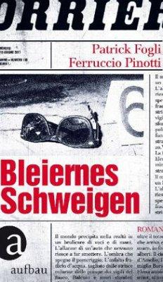 Bleiernes Schweigen - Fogli, Patrick; Pinotti, Ferruccio