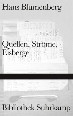 Quellen, Ströme, Eisberge - Blumenberg, Hans
