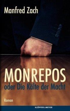 Monrepos oder die Kälte der Macht - Zach, Manfred