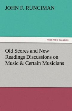 Old Scores and New Readings Discussions on Music & Certain Musicians