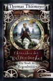 Die Stadt der Regenfresser / Chroniken der Weltensucher Bd.1