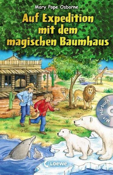 Auf Expedition mit dem magischen Baumhaus / Das magische Baumhaus ...