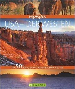 Highlights USA - Der Westen - Brinke, Margit; Kränzle, Peter