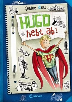 Hugo hebt ab / Hugo Bd.3 - Zett, Sabine