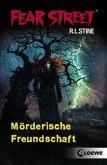 Mörderische Freundschaft / Fear Street Bd.51