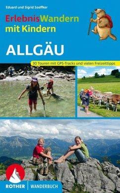 Erlebniswandern mit Kindern Allgäu - Soeffker, Eduard; Soeffker, Sigrid