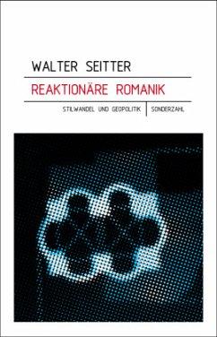 Reaktionäre Romanik - Seitter, Walter