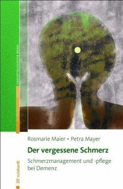 Der vergessene Schmerz - Maier, Rosmarie; Mayer, Petra
