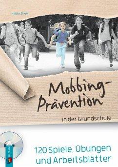 Mobbing-Prävention in der Grundschule - Drew, Naomi