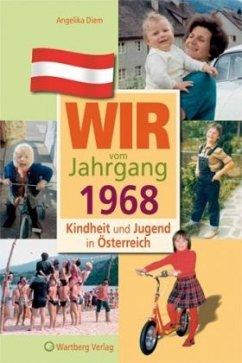 Kindheit und Jugend in Österreich: Wir vom Jahrgang 1968 - Diem, Angelika