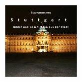 Stadtgeschichten Stuttgart - Bilder und Geschichten aus der Stadt