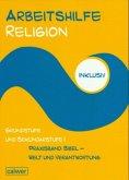 Arbeitshilfe Religion inklusiv Grundstufe und Sekundarstufe I Praxisband: Bibel - Welt und Verantwortung