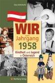 Kindheit und Jugend in Österreich: Wir vom Jahrgang 1958
