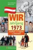 Kindheit und Jugend in Österreich: Wir vom Jahrgang 1973