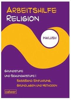 Arbeitshilfe Religion inklusiv Grundstufe und S...