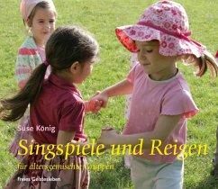 Singspiele und Reigen für altersgemischte Gruppen - König, Suse