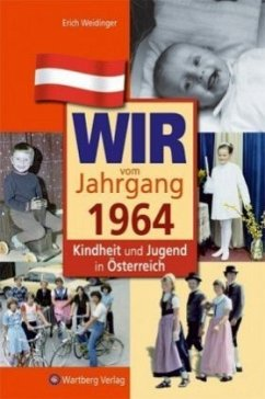 Kindheit und Jugend in Österreich: Wir vom Jahrgang 1964 - Weidinger, Erich