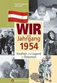 Kindheit und Jugend in Österreich: Wir vom Jahrgang 1954