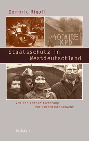 Staatsschutz in Westdeutschland - Rigoll, Dominik