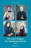 Die neuen Heiligen der katholischen Kirche Band 7