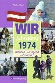 Kindheit und Jugend in Österreich: Wir vom Jahrgang 1974