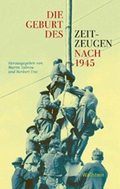 Die Geburt des Zeitzeugen nach 1945