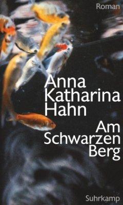 Am Schwarzen Berg - Hahn, Anna K.