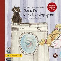 Mama, Mia und das Schleuderprogramm - Tilly, Christiane; Offermann, Anja; Merten, Anika