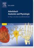 Arbeitsbuch Anatomie und Physiologie für Pflege- und andere Gesundheitsfachberufe