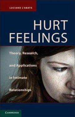 Hurt Feelings: Theory, Research, and Applications in Intimate Relationships - L'Abate, Luciano