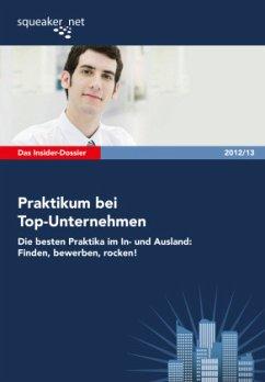 Das Insider-Dossier: Praktikum bei Top-Unterneh...