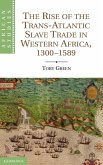 The Rise of the Trans-Atlantic Slave Trade in Western Africa, 1300 1589