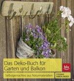 Das Deko-Buch für Garten und Balkon