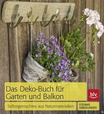 Das Deko-Buch für Garten und Balkon - Haberlander, Stefanie